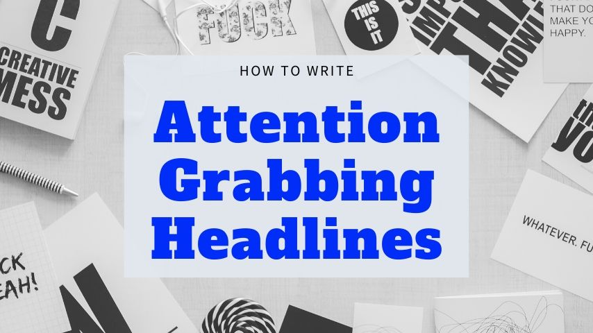 Attention Grabbing Headlines